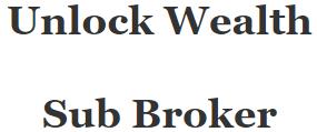 Unlock Wealth Sub Broker